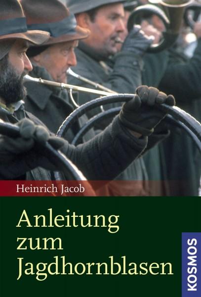 Anleitung zum Jagdhornblasen Jacob Heinrich